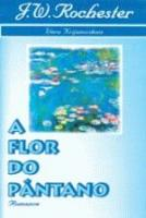 FLOR DO PANTANO, A