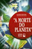 MORTE DO PLANETA, A
