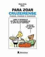 PARA ZOAR CRUZEIRENSE - PIADAS, FRASES