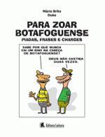 PARA ZOAR BOTAFOGUENSE - PIADAS E FRASES
