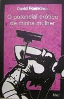 POTENCIAL EROTICO DE MINHA MULHER, O
