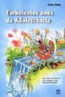 TURBULENTOS ANOS DA ADOLESCENCIA