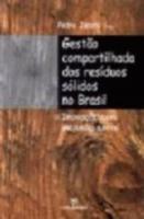 GESTAO COMPARTILHADA DOS RESIDUOS SOLIDOS NO BRASI