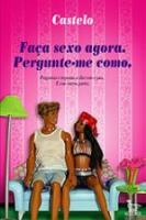 FACA SEXO AGORA - PERGUNTE-ME COMO