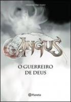 UNIVERSO ANGUS - O GUERREIRO DE DEUS