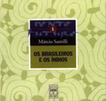 BRASILEIROS E OS INDIOS, OS