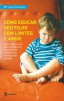 COMO EDUCAR SEU FILHO COM LIMITES E AMOR