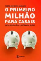 PRIMEIRO MILHAO PARA CASAIS, O - COMO ECONOMIZAR E