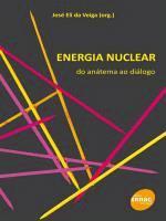 ENERGIA NUCLEAR - DO ANATEMA AO DIALOGO