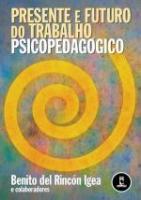 PRESENTE E FUTURO DO TRABALHO PSICOPEDAGOGICO