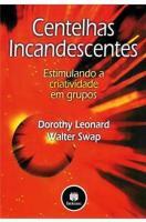 CENTELHAS INCANDESCENTES - ESTIMULANDO A CRIATIVID