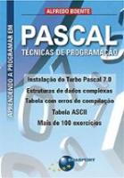 APRENDENDO A PROGRAMAR EM PASCAL - TECNICAS DE PRO