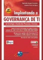 IMPLANTANDO A GOVERNANCA DE TI - DA ESTRATEGIA A G