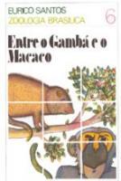 ENTRE O GAMBA E O MACACO - VIDA E COSTUMES DOS MAM