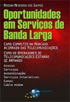 SERVICOS DE BANDA LARGA - OPORTUNIDADES