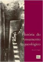 HISTORIA DO PENSAMENTO ARQUEOLOGICO