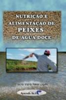 NUTRICAO E ALIMENTACAO DE PEIXES DE AGUA DOCE