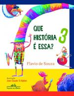 QUE HISTORIA E ESSA? - V. 3