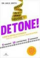 DETONE! - A DIETA REVOLUCIONARIA QUE VAI LIVRAR VO