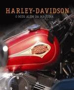 HARLEY-DAVIDSON - O MITO ALEM DA MAQUINA