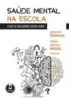 SAUDE MENTAL NA ESCOLA - O QUE OS EDUCADORES DEVEM