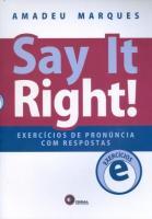 SAY IT RIGHT! - EXERCICIOS DE PRONUNCIA COM RESPOS