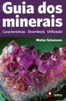 GUIA DOS MINERAIS - CARACTERISTICAS, OCORRENCIA E