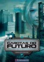 GAROTAS DO FUTURO 01 - ATRAS DOS PORTOES