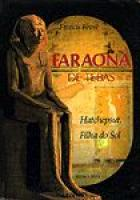 FARAONA DE TEBAS - HATCHEPSUT, FILHA DO SOL