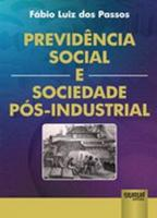PREVIDENCIA SOCIAL E SOCIEDADE POS-INDUSTRIAL