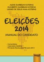 ELEICOES 2014 - MANUAL DO CANDIDATO - COMENTARIOS