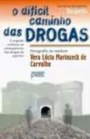 DIFICIL CAMINHO DAS DROGAS, O