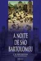 NOITE DE SAO BARTOLOMEU, A