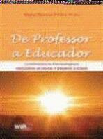 DE PROFESSOR A EDUCADOR - CONTRIBUICOES DA PSICOPE