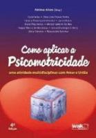 COMO APLICAR A PSICOMOTRICIDADE
