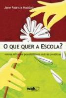 QUE QUER A ESCOLA?, O - NOVOS OLHARES POSSIBILITIA