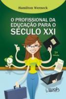 PROFISSIONAL DA EDUCACAO PARA O SECULO XXI, O