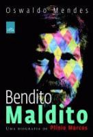 BENDITO MALDITO - UMA BIOGRAFIA DE PLINIO MARCOS