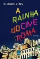 RAINHA DO CINE ROMA, A