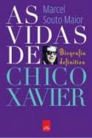 VIDAS DE CHICO XAVIER, AS - BIOGRAFIA DEFINITIVA