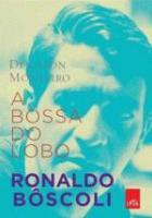 BOSSA DO LOBO, A - RONALDO BOSCOLI