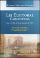 LEI ELEITORAL COMENTADA - LEI 9504 DE 30 DE SETEMB