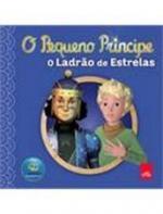 PEQUENO PRINCIPE, O - O LADRAO DE ESTRELAS