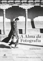 ALMA DA FOTOGRAFIA, A