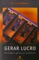 GERAR LUCRO - ESTRATEGIAS GERENCIAIS PRODUTIVAS