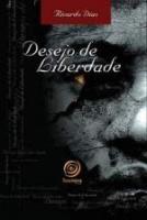 DESEJO DE LIBERDADE