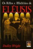 RITOS E MISTERIOS DE ELEUSIS, OS