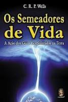 SEMEADORES DE VIDA, OS - A ACAO DOS GUIAS CONFERAD