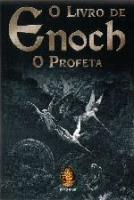 LIVRO DE ENOCH, O - O PROFETA