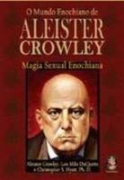 MUNDO ENOCHIANO DE ALEISTER CROWLEY, O - MAGIA SEX
